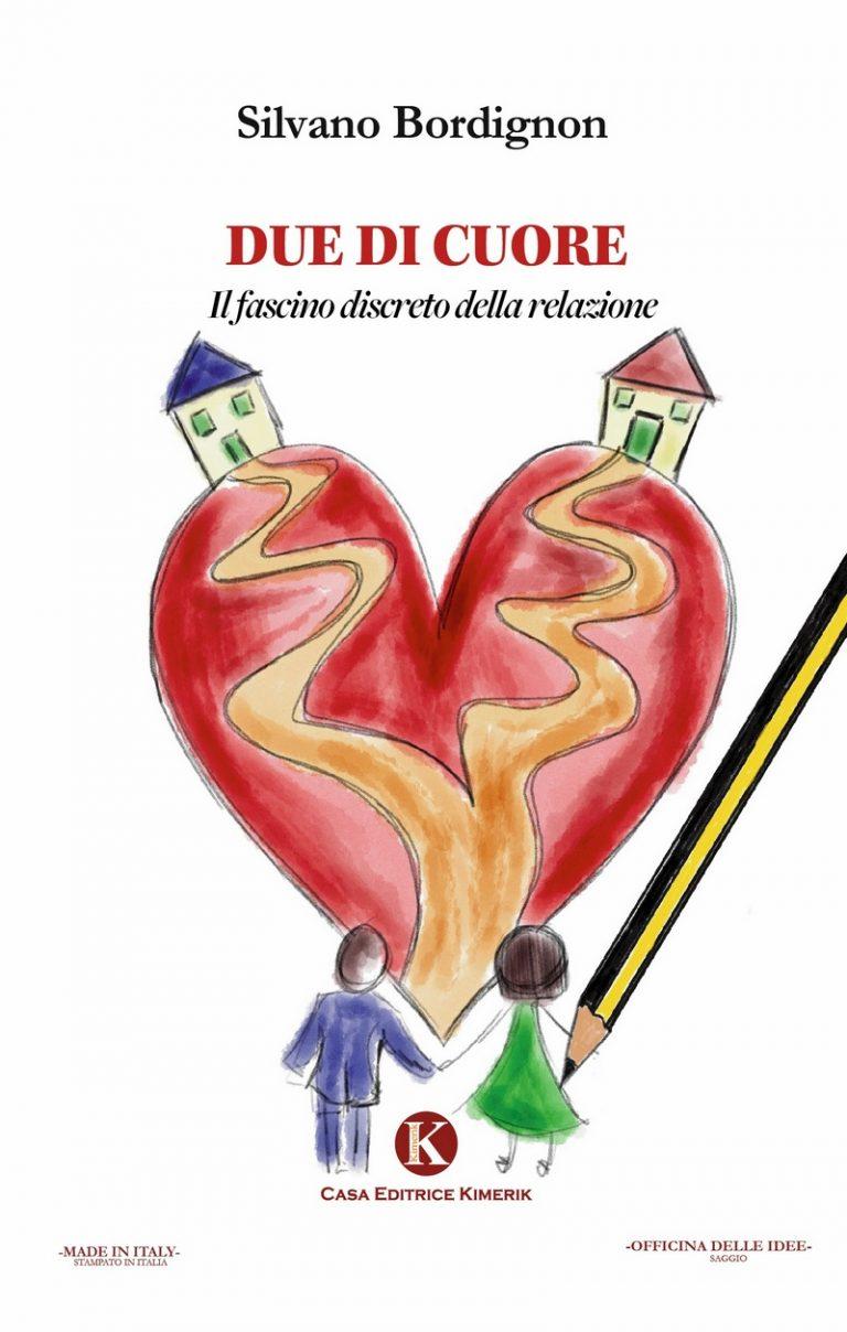 """""""Due di cuore"""" di  Silvano Bordignon. Casa Editrice Kimerik"""