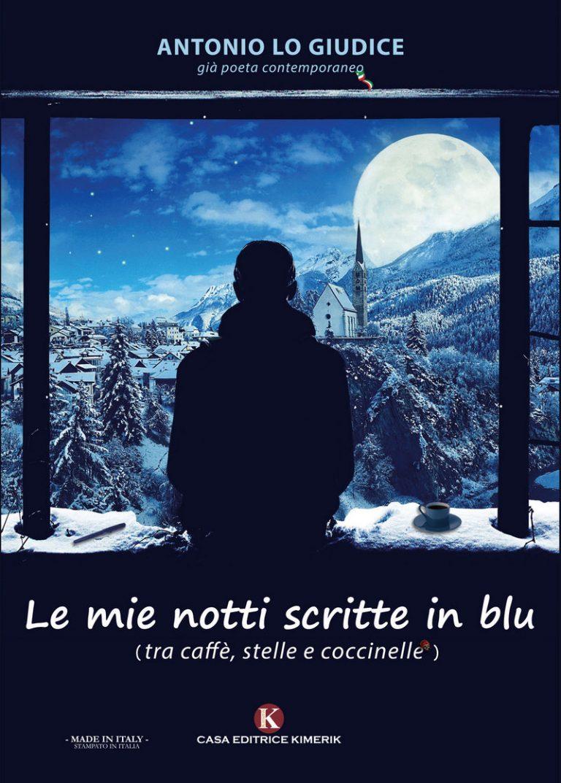 """""""Le mie notti scritte in blu"""" di Antonio Lo Giudice Casa Editrice Kimerik"""