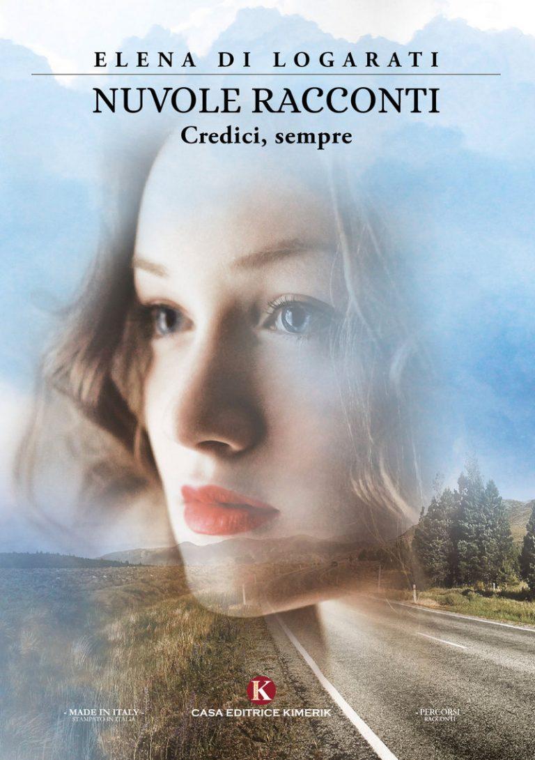 "Elena Di Logarati. ""Nuvole racconti"". Editrice Kimerick"